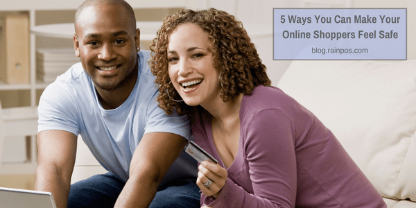 5 Ways You Can Make Your Online Shoppers Feel Safe