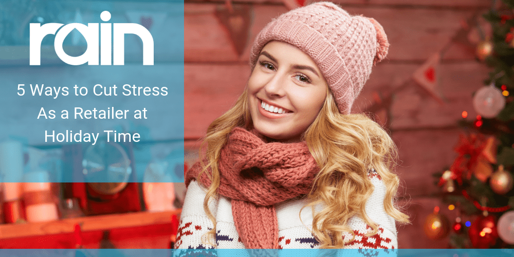 5 Ways to Cut Stress As a Retailer at Holiday Time