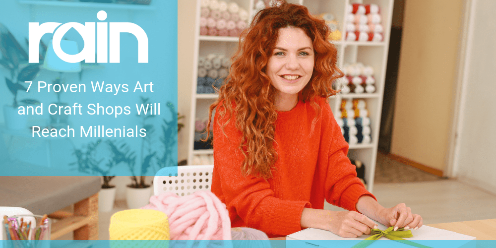 7 Proven Ways Art and Craft Shops Will Reach Millenials