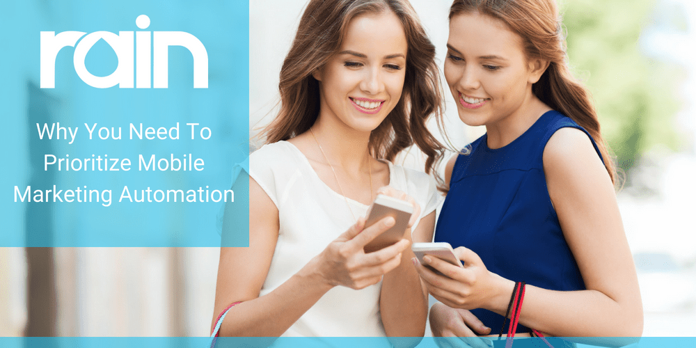 Why You Need To Prioritize Mobile Marketing Automation