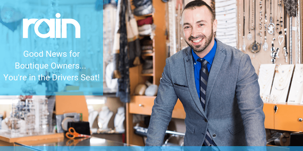 Good News for Boutique Owners: You're in the Drivers Seat!
