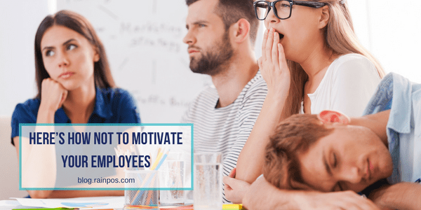 Here's How NOT to Motivate Your Employees