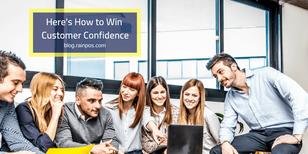 Here's How to Win Customer Confidence