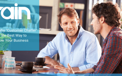 """Here's Why """"Customer Chatter"""" is the Best Way to Grow Your Business"""