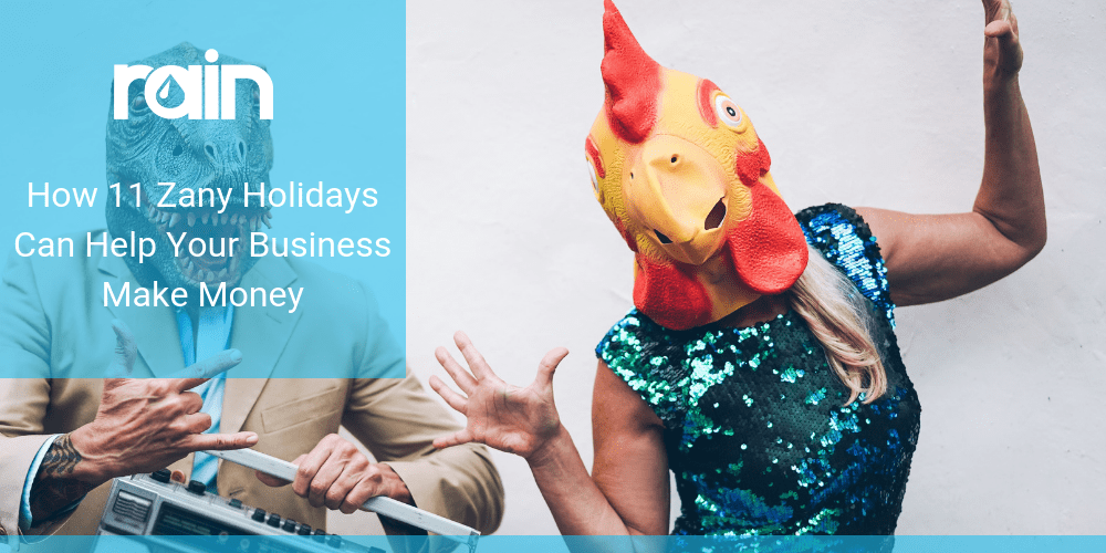 How 11 Zany Holidays Can Help Your Business Make Money