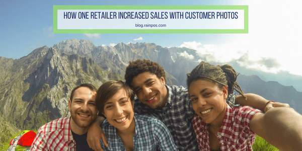 How One Retailer Increased Sales With Customer Photos