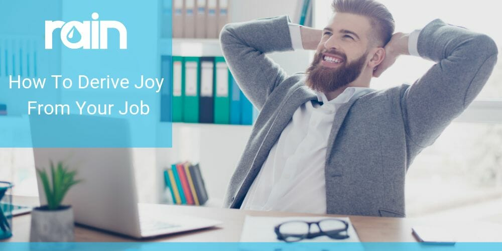 How To Derive Joy From Your Job