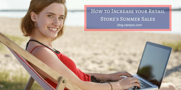 How to Increase your Retail Store's Summer Sales
