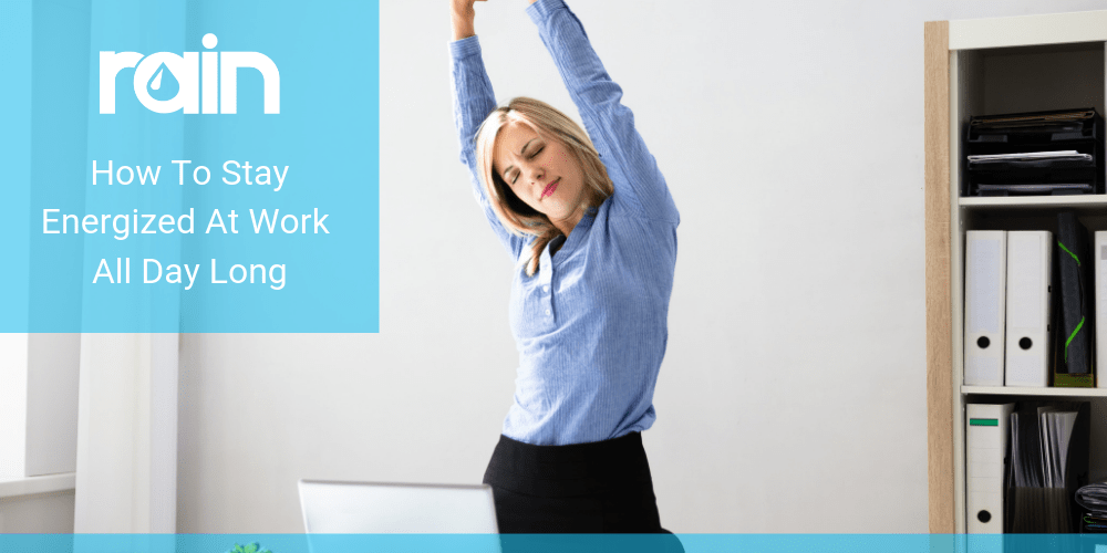 How To Stay Energized At Work All Day Long