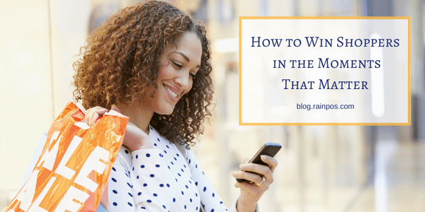 How to Win Shoppers in the Moments That Matter