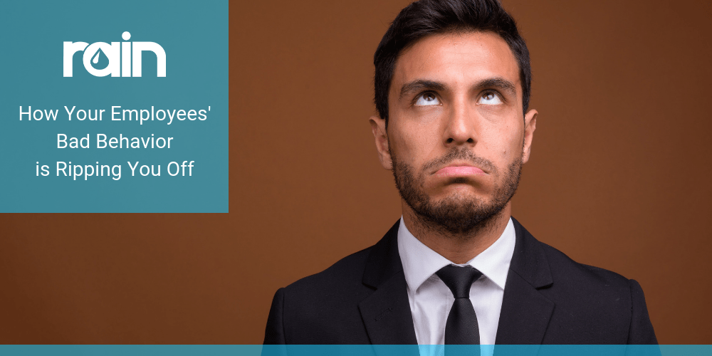 How Your Employees' Bad Behavior is Ripping You Off