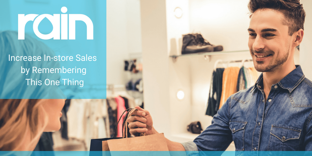 Increase In-store Sales by Remembering This One Thing