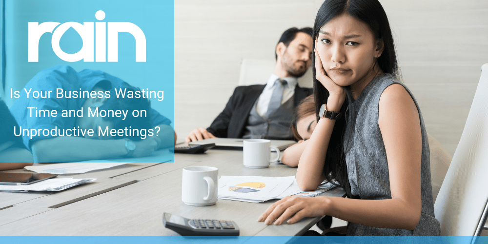 Is Your Business Wasting Time and Money on Unproductive Meetings?