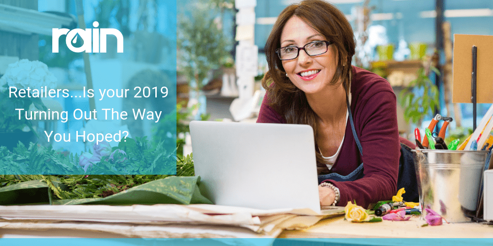 Retailers…Is Your 2019 Turning Out the Way You Hoped?