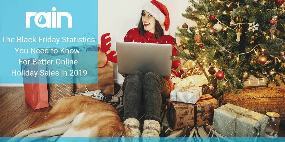 The Black Friday Statistics You Need to Know for Better Online Holiday Sales in 2019