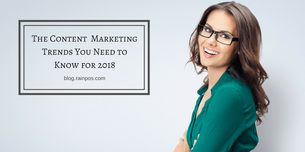 The Content Marketing Trends You Need to Know for 2018