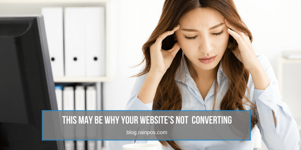 This May Be Why Your Website's Not Converting