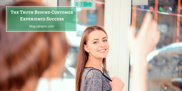 The Truth Behind Customer Experience Success