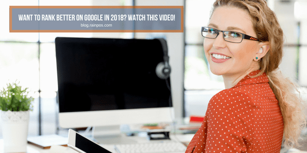 Want to Rank Better on Google in 2018? Watch This Video!