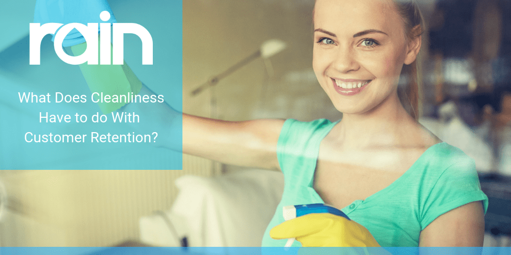 What Does Cleanliness Have to do With Customer Retention?