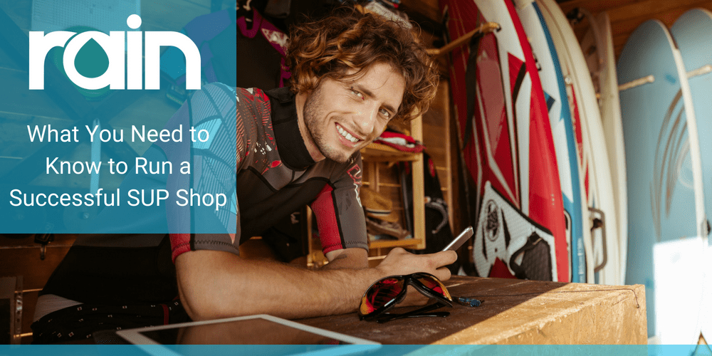 What You Need to Know to Run a Successful SUP Shop