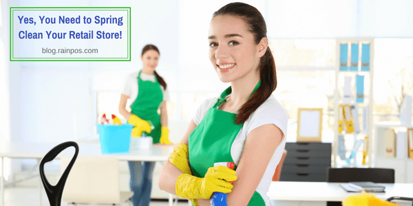 Yes, You Need to Spring Clean Your Retail Store!