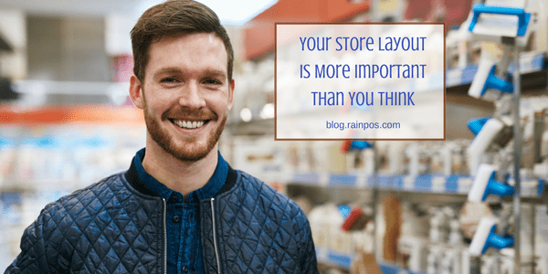 Your Store Layout is More Important Than You Think